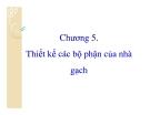 Kết cấu gạch đá-Chương5: Thiết kế các bộ phận nhà gạch