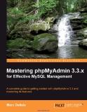 .Mastering phpMyAdmin 3.3.x for Effective MySQL Management