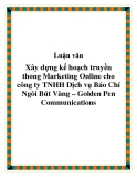 Chuyên đề tốt nghiệp: Xây dựng kế hoạch truyền thông Marketing Online cho công ty TNHH Dịch vụ Báo Chí Ngòi Bút Vàng – Golden Pen Communications