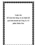 Luận văn: Kế toán bán hàng và xác định kết quả kinh doanh tại Công Ty Cổ phần Thiên Tân