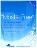"""""""Mostly Free"""" The Startling Decline of America's Economic Freedom and  What to Do About It"""