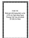 Luận văn Đánh giá chất lượng dịch vụ thẻ ATM của Ngân hàng Ngoại Thương Việt Nam chi nhánh TP. Hồ Chí Minh