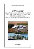 Dự án: Đầu tư nhà máy thu gom, phân loại và xử lý chất thải công nghiệp và nguy hại công suất 30 tấn/ngày tại xã Bàu Cạn, huyện Long Thành, tỉnh Đồng Nai