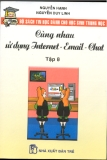 Ebook Cùng nhau sử dụng Internet - E-mail - Chat - Nguyễn Hạnh, Nguyễn Duy Linh