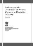 Socio-economic  Conditions of Women  Workers in Plantation  Industry    2008‐09