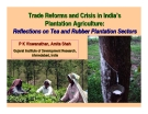 Trade Reforms and Crisis in India's Plantation Agriculture: Reflections on Tea and Rubber Plantation Sectors