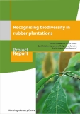 Recognising biodiversity in rubber  plantations