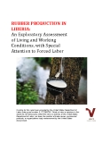 RUBBER PRODUCTION IN  LIBERIA:    An Exploratory Assessment  of Living and Working  Conditions, with Special  Attention to Forced Labor
