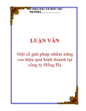 LUẬN VĂN: Một số giải pháp nhằm nâng cao hiệu quả kinh doanh tại công ty Hồng Hà