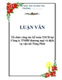 LUẬN VĂN: Tổ chức công tác kế toán TSCĐ tại Công ty TNHH thương mại và dịch vụ vận tải Tùng Phát