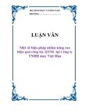 LUẬN VĂN: Một số biện pháp nhằm nâng cao hiệu quả công tác QTNL tại Công ty TNHH may Việt Hàn