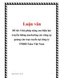 Đề tài: Giải pháp nâng cao hiệu lực truyền thông marketing các công cụ quảng cáo trực tuyến tại công ty TNHH Taka Việt Nam