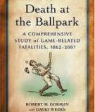 Death at the Ballpark A Comprehensive Study of Game-Related Fatalities of Players, Other Personnel and Spectators in Amateur and Professional Baseball, 1862–2007