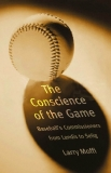 The Conscience of the Game: Baseball's Commissioners from Landis to Selig