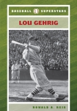 Baseball Superstars Lou Gehrig