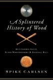 A Splintered History of WOOD