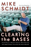 CLEARING the BASES Juiced Players, Monster Salaries, Sham Records, and a Hall of Famer's Search for the Soul of Baseball