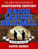 The Great Encyclopedia of Nineteenth-Century Major League Baseball