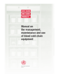 Manual on  the management,  maintenance and use  of blood cold chain  equipment