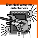 Electrical safety for  entertainers