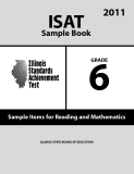 ISAT Sample Book 6: Sample Items for Reading and Mathematics 2011