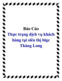 Báo Cáo Thực trạng dịch vụ khách hàng tại siêu thị bigc Thăng Long