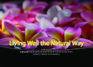 Living well the natural way