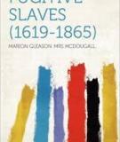 Fugitive Slaves 1619-1865