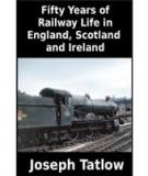 Fifty Years of Railway Life in England, Scotland and Ireland