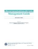 Transportation Asset Management Guide: National Cooperative Highway Research Program (NCHRP) Project 20-24(11)