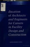education of architects and engineers for careers in facility design