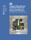 Adaptive Management of Natural Resources: Theory, Concepts, and Management Institutions