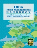 Ohio Pond Management Handbook a guide to managing ponds for fishing and attracting wildlife