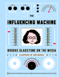 The Influencing Machine: An Introduction