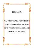 TIỂU LUẬN:  VAI TRÒ CỦA NHÀ NƯỚC TRONG VIỆC KẾT HỢP TĂNG TRƯỞNG KINH TẾ VỚI CÔNG BẰNG XÃ HỘI Ở NƯỚC TA HIỆN NAY