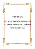 TIỂU LUẬN: XÂY DỰNG NHÀ NƯỚC PHÁP QUYỀN VÀ VẤN ĐỀ DÂN CHỦ HÓA XÃ HỘI Ở NƯỚC TA HIỆN NAY
