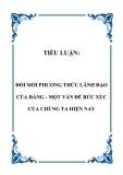 TIỂU LUẬN:  ĐỔI MỚI PHƯƠNG THỨC LÃNH ĐẠO CỦA ĐẢNG - MỘT VẤN ĐỀ BỨC XÚC CỦA CHÚNG TA HIỆN NAY