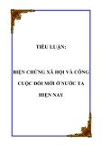 TIỂU LUẬN:  BIỆN CHỨNG XÃ HỘI VÀ CÔNG CUỘC ĐỔI MỚI Ở NƯỚC TA HIỆN NAY