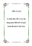 Tiểu luận nghiên cứu về thực tiễn và sự vận dụng quan điểm đó vào quá trình đổi mới ở Việt Nam