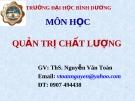 Quản trị chất lượng - Ths. Nguyễn Văn Toàn