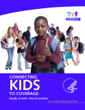 KIDS TO COVERAGE: Steady Growth, New Innovation