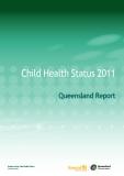 Child Health Status 2011 Queensland Report