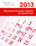 REPORTING & DISCLOSURE CALENDAR FOR BENEFIT PLANS