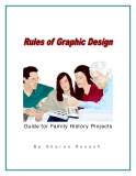 RULES OF GRAPHIC DESIGN GUIDE FOR FAMILY HISTORY PROJECTS