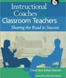 Instructional Coaches and Classroom Teachers: Sharing the Road to Success