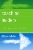 Coaching Leaders Guiding People Who Guide Others