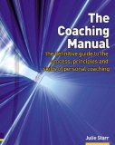 Coaching Manual: The Definitive Guide to the Process, Principles & Skills of Personal Coaching