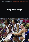 Why She Plays The World of Women's Basketball