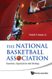 THE NATIONAL BASKETBALL ASSOCIATION Business, Organization and Strategy