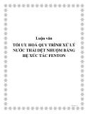 Luận văn TỐI ƯU HOÁ QUY TRÌNH XỬ LÝ NƯỚC THẢI DỆT NHUỘM BẰNG HỆ XÚC TÁC FENTON